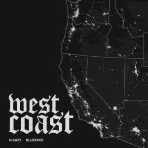 G-Eazy - West Coast ft. Blueface